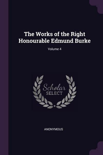 The Works of the Right Honourable Edmund Burke; Volume 4