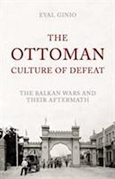 The Ottoman Culture of Defeat