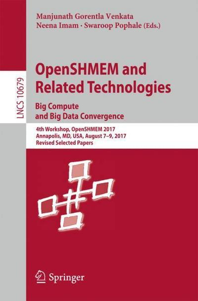 OpenSHMEM and Related Technologies. Big Compute and Big Data Convergence