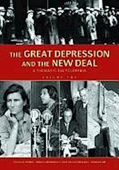 The Great Depression and the New Deal [2 Volumes]: A Thematic Encyclopedia