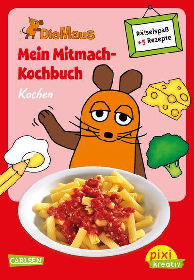 Pixi kreativ Nr. 62: VE 5 Die Maus: Mein Mitmach-Kochbuch: Kochen