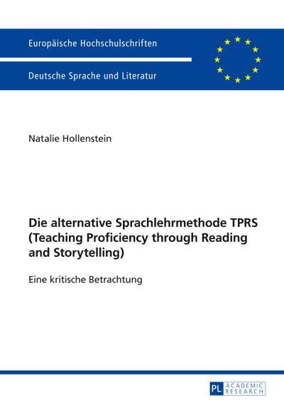 Die alternative Sprachlehrmethode TPRS (Teaching Proficiency through Reading and Storytelling)