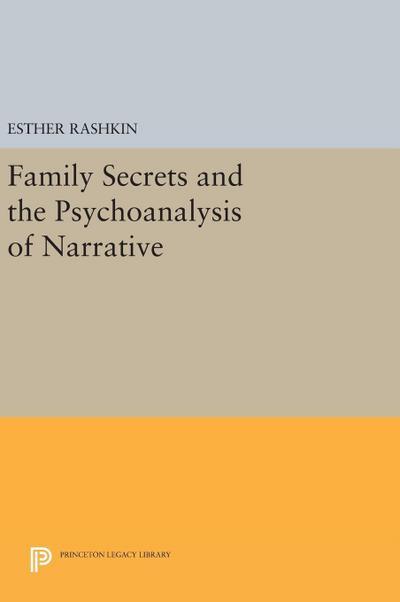 Family Secrets and the Psychoanalysis of Narrative