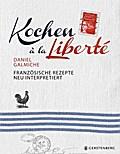 SALE Kochen à la Liberté: Französische Rezepte neu interpretiert