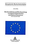 Berufsausbildung und Berufsausübung von Diplom-Dolmetschern und Diplom-Übersetzern