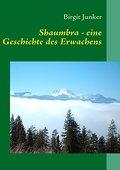 Shaumbra - eine Geschichte des Erwachens - Birgit Junker