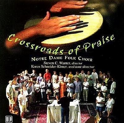 Crossroads of Praise: The Notre Dame Folk Choir
