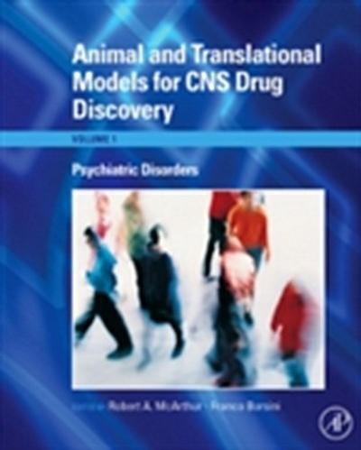 Animal and Translational Models for CNS Drug Discovery: Psychiatric Disorders