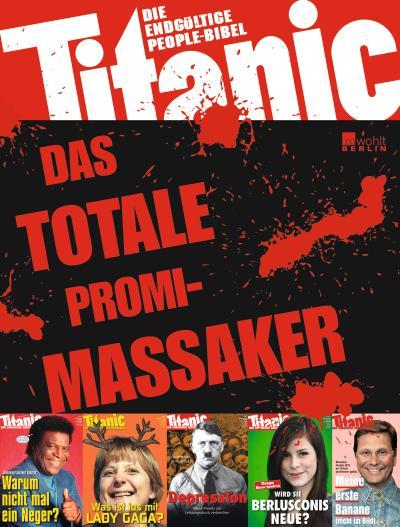 Titanic: Das totale Promi-Massaker: Die endgültige People-Bibel (Best of Titanic)