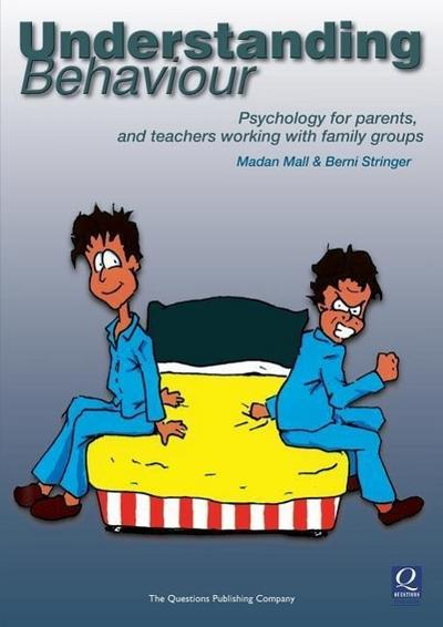 Understanding Behaviour: Psychology for Parents, and Teachers Working with Family Groups