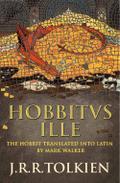 9780007485949 - J. R. R. Tolkien: Hobbitus Ille: The Latin Hobbit - Buch