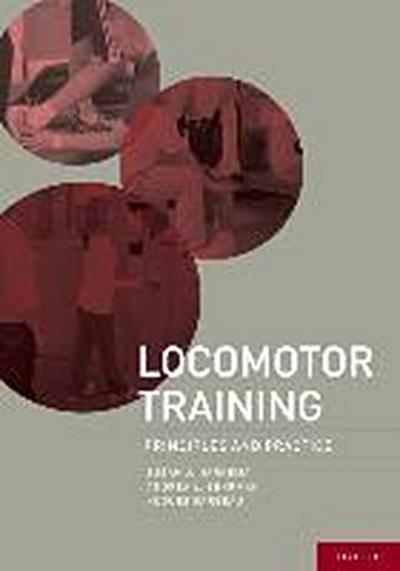 Locomotor Training: Principles and Practice