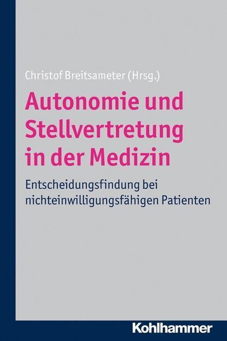 Autonomie und Stellvertretung in der Medizin, Christof Breitsameter