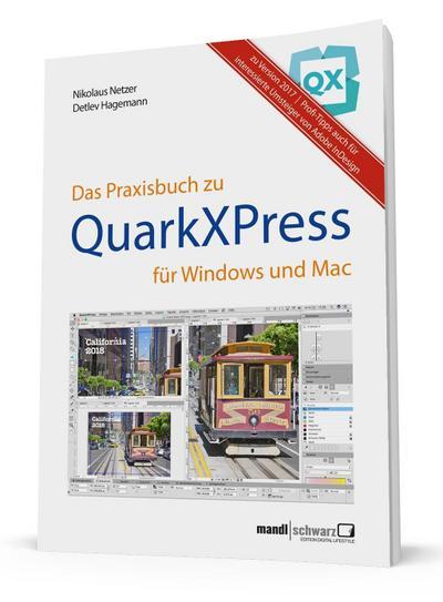 Das Praxisbuch zu QuarkXPress 2017; für Windows & Mac - mit Anleitung zum eBook-Publishung; Deutsch