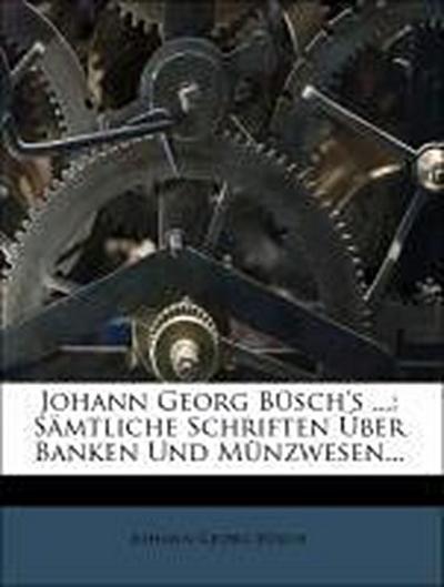 Sämtliche Schriften über Banken und Münzwesen, 1801