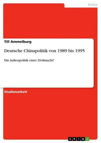 Deutsche Chinapolitik von 1989 bis 1995