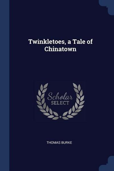 Twinkletoes, a Tale of Chinatown