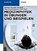 Medizinphysik in Übungen und Beispielen