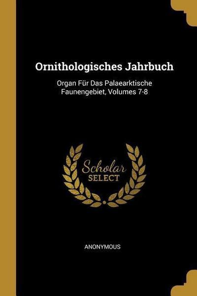 Ornithologisches Jahrbuch: Organ Für Das Palaearktische Faunengebiet, Volumes 7-8