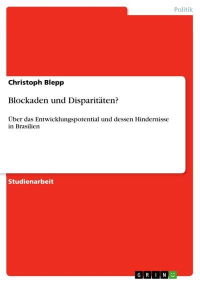Blockaden und Disparitäten?