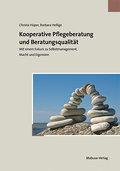 Kooperative Pflegeberatung und Beratungsqualität; Mit einem Exkurs zu Selbstmanagement, Macht und Eigensinn; Deutsch