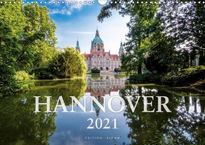 Hannover 2021. Edition Klemm (Wandkalender 2021 DIN A3 quer)