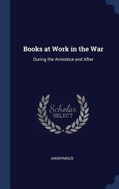 Books at Work in the War: During the Armistice and After