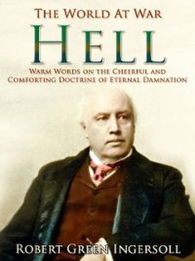 Hell / Warm Words on the Cheerful and Comforting Doctrine of Eternal Damnation
