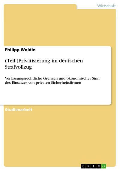 (Teil-)Privatisierung im deutschen Strafvollzug