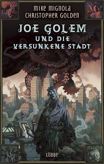 Joe Golem und die versunkene Stadt; Roman; Deutsch