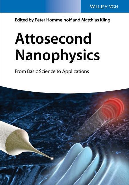 Attosecond Nanophysics Peter Hommelhoff