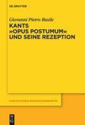 Kants Opus postumum und seine Rezeption