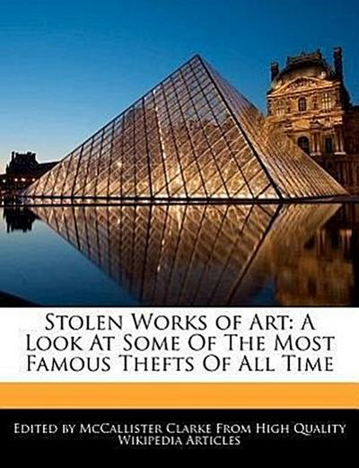 Stolen Works of Art: A Look at Some of the Most Famous Thefts of All Time