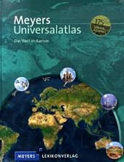 Meyers Universalatlas; Die Welt in Karten; Meyers Atlanten; Hrsg. v. Dudenredaktion; Deutsch
