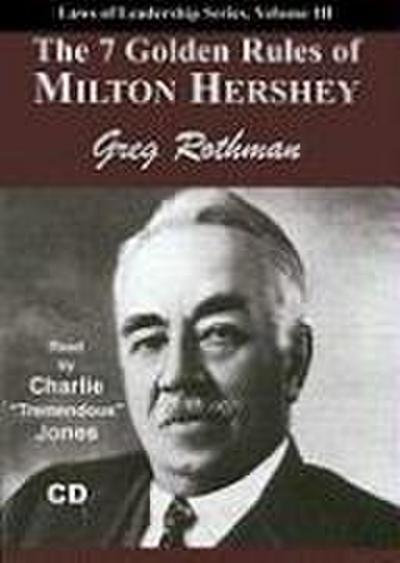 The 7 Golden Rules of Milton Hershey