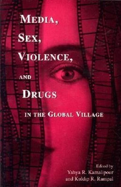 Media, Sex, Violence, and Drugs in the Global Village