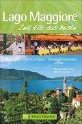 Lago Maggiore Reiseführer Zeit für das Beste: Highlights - Geheimtipps - Wohlfühladressen rund um den oberitalienischen See; Von Locarno bis zur Isola Madre; inkl. Tipps zum Wandern im Tessin
