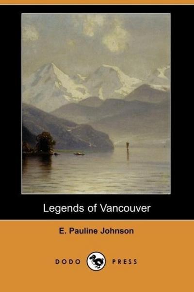 Legends of Vancouver (Dodo Press)
