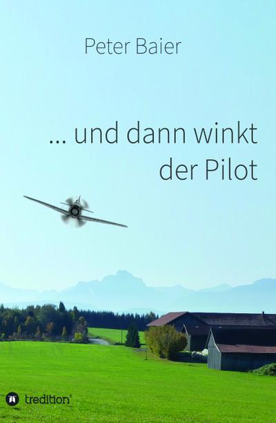 ... und dann winkt der Pilot