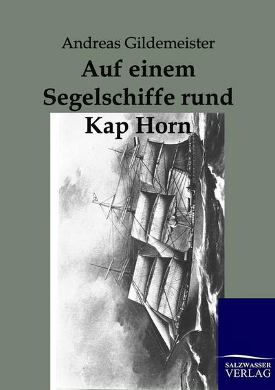 Auf einem Segelschiffe rund Kap Hoorn