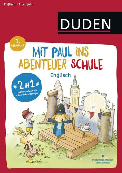 Mit Paul ins Abenteuer Schule - Englisch - 1. Lernjahr