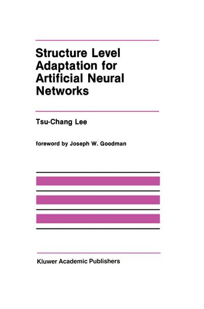Structure Level Adaptation for Artificial Neural Networks