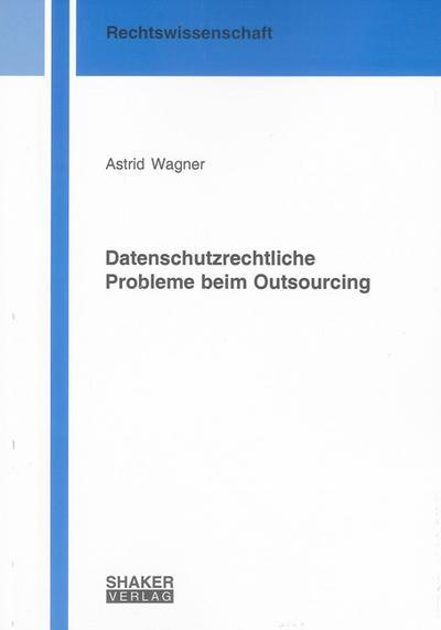 Datenschutzrechtliche Probleme beim Outsourcing