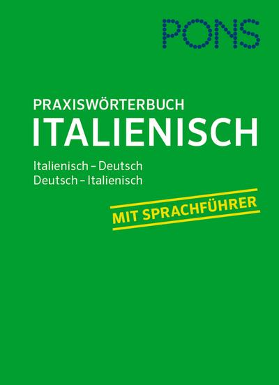 PONS Praxis-Wörterbuch Italienisch: Italienisch-Deutsch / Deutsch-Italienisch. Mit Sprachführer.