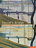 Seurat's Bridge: From Impressionism to Modern Art (Edition Sophien-Akademie)