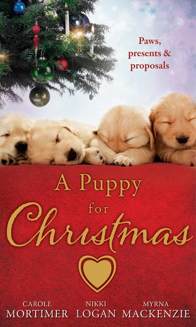 A Puppy for Christmas: On the Secretary's Christmas List / The Patter of Paws at Christmas / The Soldier, the Puppy and Me (Mills & Boon M&B)