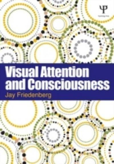 Visual Attention and Consciousness