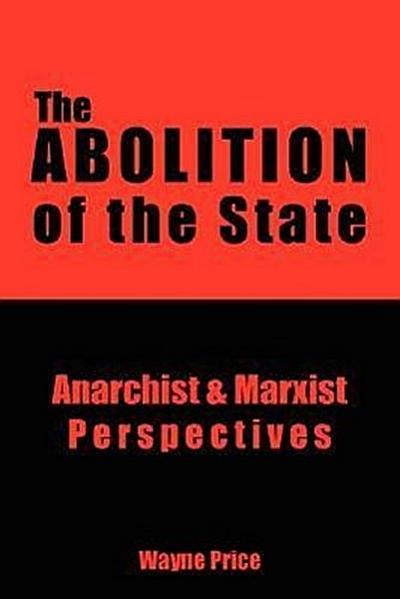 The Abolition of the State: Anarchist & Marxist Perspectives