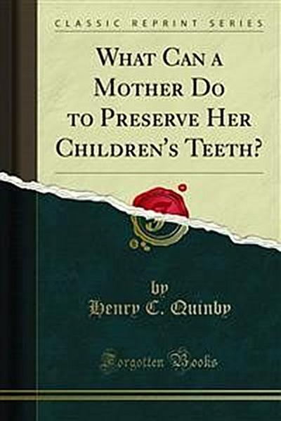 What Can a Mother Do to Preserve Her Children's Teeth?
