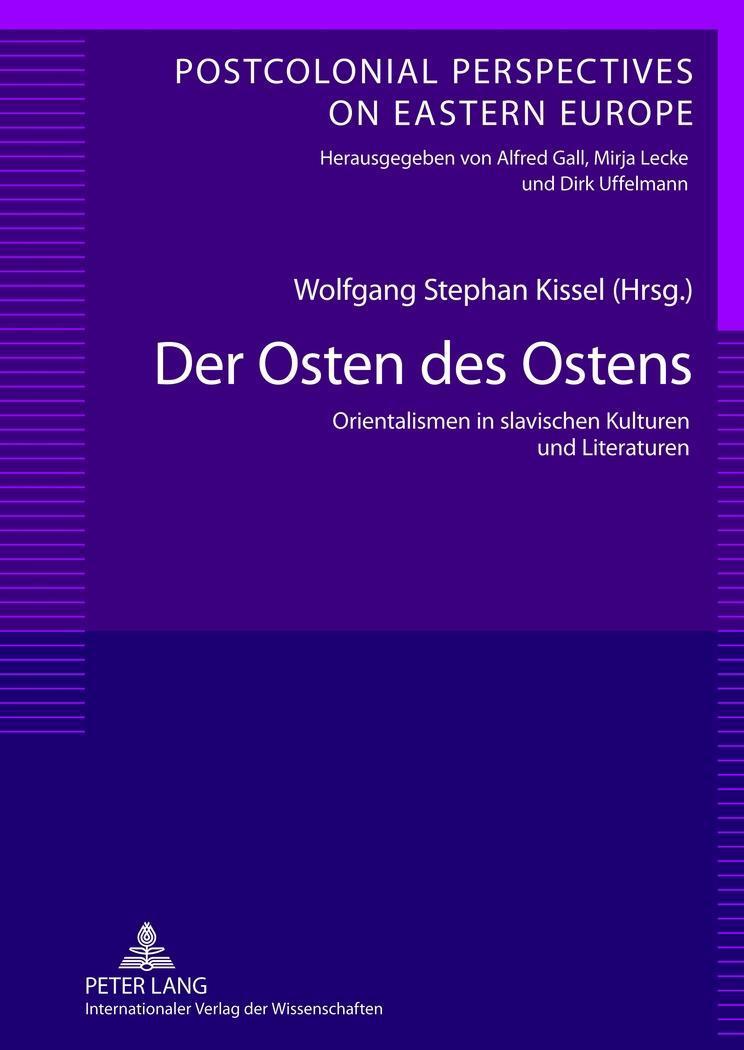 Der Osten des Ostens | Wolfgang Stephan Kissel |  9783631618721